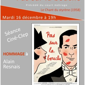 """Ciné-CLEP : """"PAS SUR LA BOUCHE"""" mardi 16 décembre à 19h"""